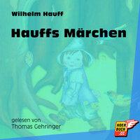 Hauffs Märchen - Wilhelm Hauff
