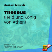 Theseus - Held und König von Athen - Gustav Schwab