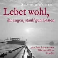 Lebet wohl, ihr engen staub'gen Gassen - Gertrud Winter