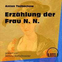 Erzählung der Frau N. N. - Anton Tschechow