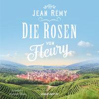 Die Rosen von Fleury - Jean Rémy