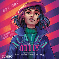 Agatha Oddly: Die London-Verschwörung - Lena Jones