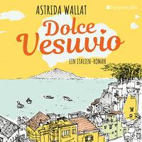 Dolce Vesuvio: Ein Italien-Roman