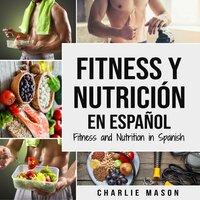 Fitness y Nutrición En Español - Charlie Mason