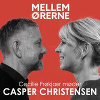 Mellem ørerne 70 - Cecilie Frøkjær møder Casper Christensen