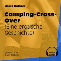Camping-Cross-Over - Eine erotische Geschichte - Alois Hallner