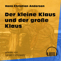 Der kleine Klaus und der große Klaus - Hans Christian Andersen