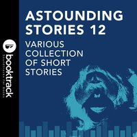 Astounding Stories 12 - Various Collection of Short Stories