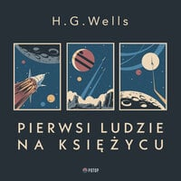 Pierwsi ludzie na Księżycu - H.G. Wells