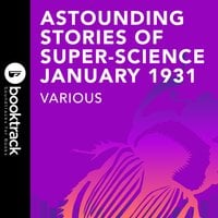 Astounding Stories of Super-Science January 1931 - Murray Leinster, Charles W. Diffin, Hal K. Wells, Sewell Peaslea Wright, H. Thompson Rich, C. D. Willard