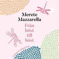 Från höst till höst - Merete Mazzarella