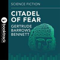Citadel Of Fear - Gertrude Barrows Bennett