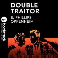 Double Traitor - E. Phillips Oppenheim