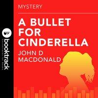 A Bullet for Cinderella - John D. MacDonald