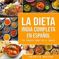 La Dieta India Completa - Charlie Mason