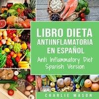Libro Dieta Antiinflamatoria - Charlie Mason