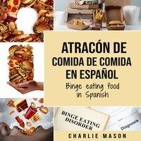 Atracón de comida de Comida - Charlie Mason