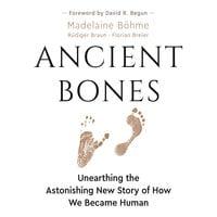 Ancient Bones - Madelaine Böhme, Rüdiger Braun, Florian Breier