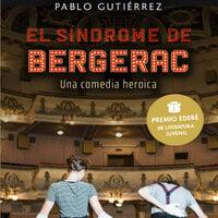 El síndrome de Bergerac. Una comedia heroica - Pablo Gutiérrez