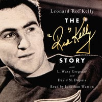 """The Red Kelly Story - Leonard """"Red"""" Kelly"""