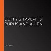 Duffy's Tavern & Burns and Allen - Various Authors, Carl Amari