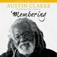 'Membering - Austin Clarke