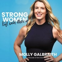 Strong Women Lift Each Other Up - Molly Galbraith