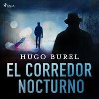 El corredor nocturno - Hugo Burel