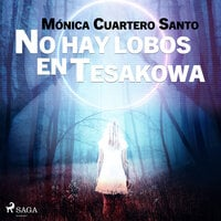 No hay lobos en Tesakowa - Mónica Cuartero Santo