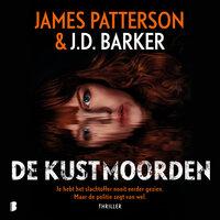 De kustmoorden - James Patterson, J.D. Barker