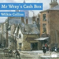 Mr Wray's Cash Box - Wilkie Collins