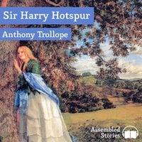 Sir Harry Hotspur - Anthony Trollope
