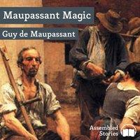 Maupassant Magic - Guy de Maupassant