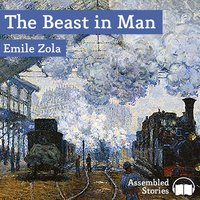 The Beast in Man - Émile Zola