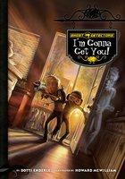 Ghost Detectors Book 2: I'm Gonna Get You! - Dotti Enderle