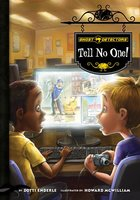 Ghost Detectors Book 3: Tell No One! - Dotti Enderle