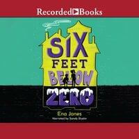Six Feet Below Zero - Ena Jones