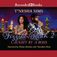 Fizz & Riah 2: Caught by a Boss - T'Nesha Sims