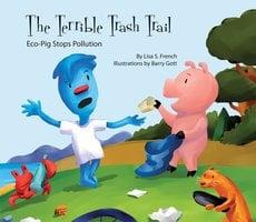 The Terrible Trash Trail - Lisa French