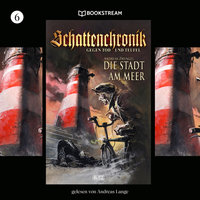 Die Stadt am Meer - Schattenchronik, Folge 6 - Andreas Zwengel