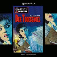 Der Todesengel - Grusel Thriller Reihe - Ina Elbracht