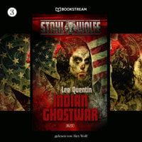 Indian Ghostwar - Stahlwölfe, Folge 3 - Lee Quentin