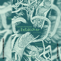 Entdecker - Eine Poetik - Raphaela Edelbauer