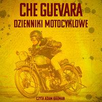 Dzienniki motocyklowe - Ernesto Che Guevara