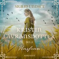 Kristin Lavransdotter : 2. Husfrun