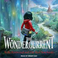 The Wondercurrent - J.R. Parks