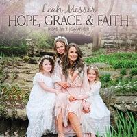 Hope, Grace & Faith - Leah Messer