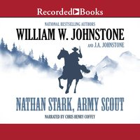 Nathan Stark, Army Scout - J.A. Johnstone, William W. Johnstone
