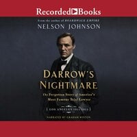 Darrow's Nightmare: The Forgotten Story of America's Most Famous Trial Lawyer (Los Angeles 1911–1913) - Nelson Johnson