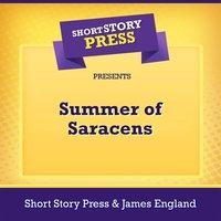 Short Story Press Presents Summer of Saracens - Short Story Press, James England
